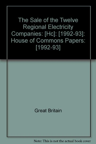 9780102010930: The Sale of the Twelve Regional Electricity Companies: [Hc]: [1992-93]: House of Commons Papers: [1992-93]