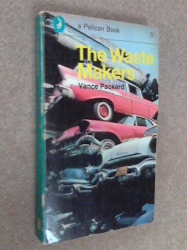 9780102030402: THE WASTE MAKERS