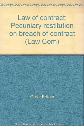 9780102034844: Law of contract: Pecuniary restitution on breach of contract (Law Com)