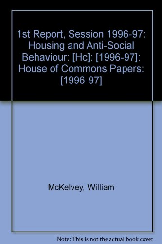 9780102039979: 1st Report, Session 1996-97: Housing and Anti-Social Behaviour: [Hc]: [1996-97]: House of Commons Papers: [1996-97]