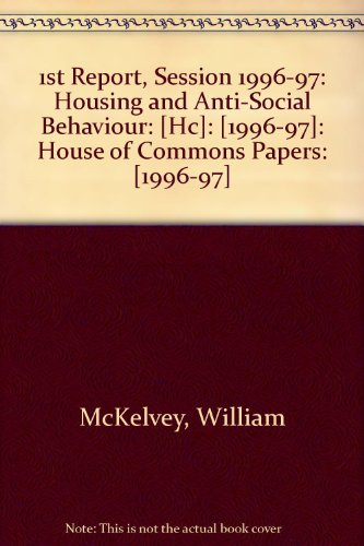 9780102043976: 1st Report, Session 1996-97: Housing and Anti-Social Behaviour: [Hc]: [1996-97]: House of Commons Papers: [1996-97]