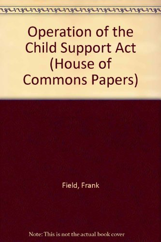 9780102069945: Operation of the Child Support Act (House of Commons Papers)