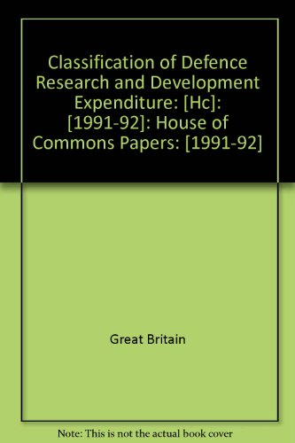 9780102105926: Classification of Defence Research and Development Expenditure: [Hc]: [1991-92]: House of Commons Papers: [1991-92]