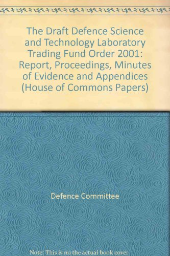 9780102146011: The Draft Defence Science and Technology Laboratory Trading Fund Order 2001: Report, Proceedings, Minutes of Evidence and Appendices (House of Commons Papers)