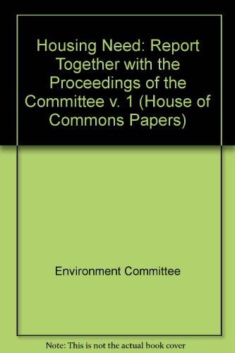 9780102150964: Housing Need: Report Together with the Proceedings of the Committee v. 1 (House of Commons Papers)