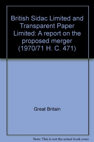 9780102154719: British Sidac Limited and Transparent Paper Limited;: A report on the proposed merger