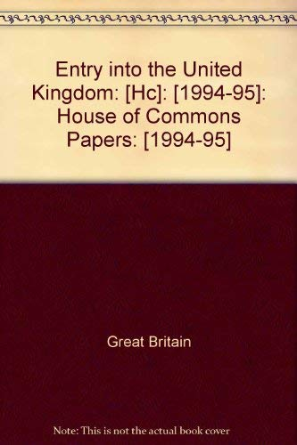 9780102204957: Entry into the United Kingdom: [Hc]: [1994-95]: House of Commons Papers: [1994-95]