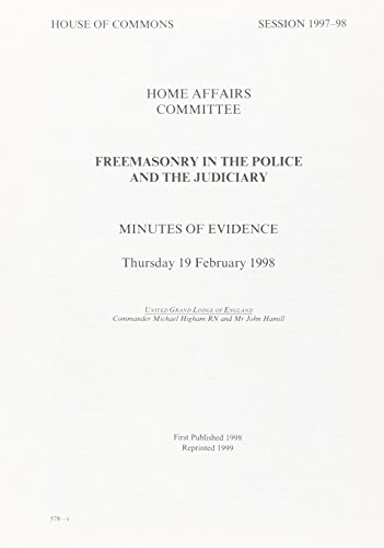 9780102210989: Freemasonry in the Police and the Judiciary: Minutes of Evidence, Thursday 19 February 1998 - United Grand Lodge of England (House of Commons Papers)