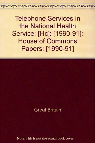 9780102258912: Telephone Services in the National Health Service: [Hc]: [1990-91]: House of Commons Papers: [1990-91]