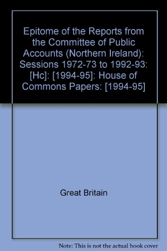 9780102259957: Epitome of the Reports from the Committee of Public Accounts (Northern Ireland): Sessions 1972-73 to 1992-93: [Hc]: [1994-95]: House of Commons Papers: [1994-95]
