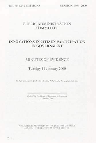 9780102311006: Innovations in Citizen Participation in Government: Minutes of Evidence, Tuesday 11 January 2000 - Dr.Helen Margetts; Professor Christine Bellamy and Dr.Stephen Coleman (House of Commons Papers)