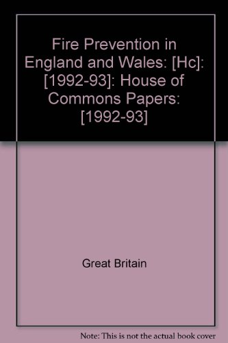 9780102318937: Fire Prevention in England and Wales: [Hc]: [1992-93]: House of Commons Papers: [1992-93]