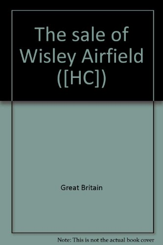 9780102322811: The sale of Wisley Airfield ([HC])