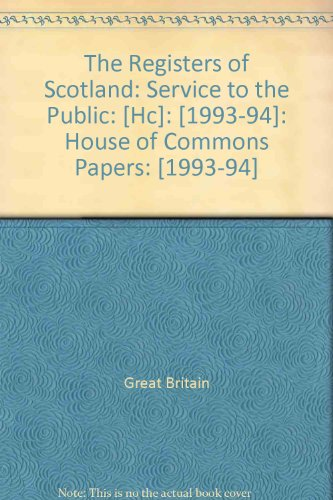 9780102330946: The Registers of Scotland: Service to the Public: [Hc]: [1993-94]: House of Commons Papers: [1993-94]