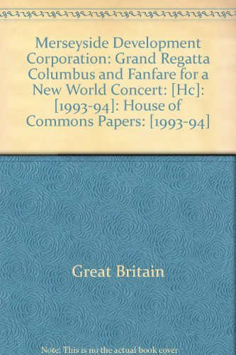 9780102334944: Merseyside Development Corporation: Grand Regatta Columbus and Fanfare for a New World Concert: [Hc]: [1993-94]: House of Commons Papers: [1993-94]