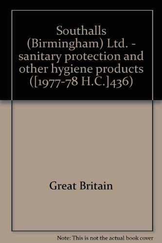 9780102436785: Southalls (Birmingham) Ltd. - sanitary protection and other hygiene products ([1977-78 H.C.]436)
