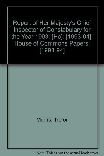 9780102446944: Report of Her Majesty's Chief Inspector of Constabulary for the Year 1993: [Hc]: [1993-94]: House of Commons Papers: [1993-94]