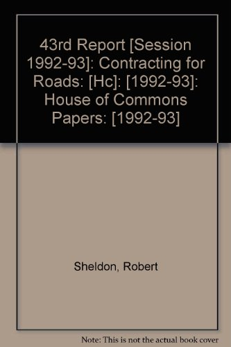 9780102467932: 43rd Report [Session 1992-93]: Contracting for Roads: [Hc]: [1992-93]: House of Commons Papers: [1992-93]