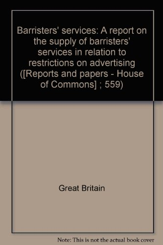 9780102559767: Barristers' services: A report on the supply of barristers' services in relation to restrictions on advertising ([Reports and papers - House of Commons] ; 559)