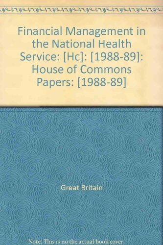 9780102566895: Financial Management in the National Health Service: [Hc]: [1988-89]: House of Commons Papers: [1988-89]