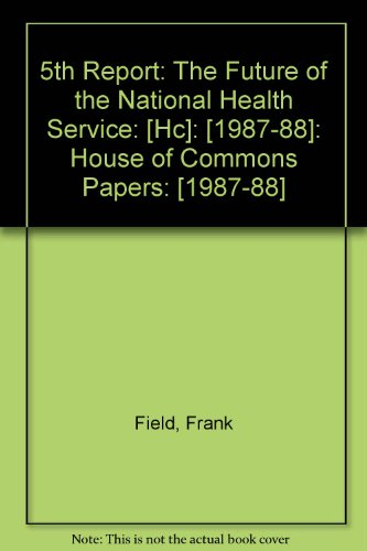 9780102613889: 5th Report: The Future of the National Health Service: [Hc]: [1987-88]: House of Commons Papers: [1987-88]