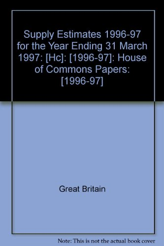 9780102615975: Supply Estimates 1996-97 for the Year Ending 31 March 1997: [Hc]: [1996-97]: House of Commons Papers: [1996-97]
