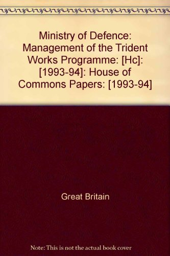 9780102621945: Ministry of Defence: Management of the Trident Works Programme: [Hc]: [1993-94]: House of Commons Papers: [1993-94]