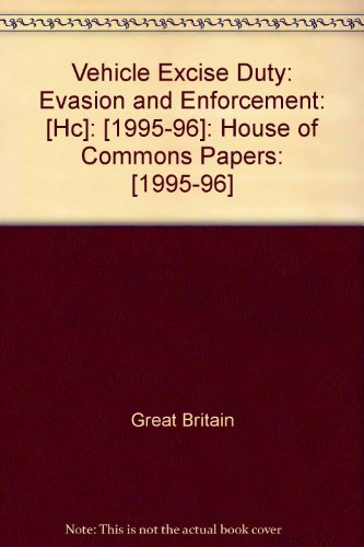 9780102625967: Vehicle Excise Duty: Evasion and Enforcement: [Hc]: [1995-96]: House of Commons Papers: [1995-96]
