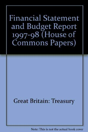 9780102627978: Financial Statement and Budget Report 1997-98 (House of Commons Papers)