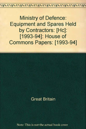 9780102636949: Ministry of Defence: Equipment and Spares Held by Contractors: [Hc]: [1993-94]: House of Commons Papers: [1993-94]