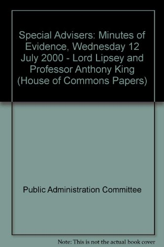 9780102638004: Special Advisers: Minutes of Evidence, Wednesday 12 July 2000 - Lord Lipsey and Professor Anthony King (House of Commons Papers)