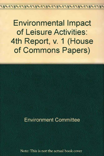 9780102716955: Environmental Impact of Leisure Activities: 4th Report, v. 1 (House of Commons Papers)