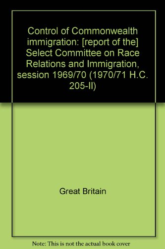 9780102721713: Control of Commonwealth immigration;: Evidence and appendices