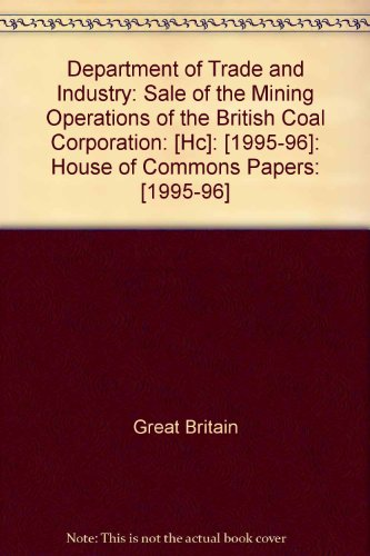 9780102728965: Department of Trade and Industry: Sale of the Mining Operations of the British Coal Corporation: [Hc]: [1995-96]: House of Commons Papers: [1995-96]