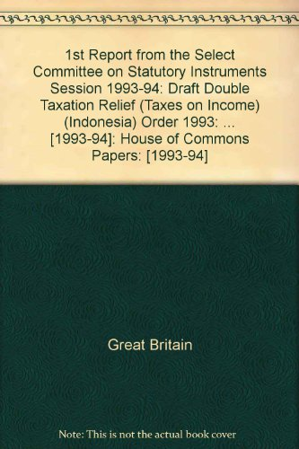 9780102755947: 1st Report from the Select Committee on Statutory Instruments Session 1993-94: Draft Double Taxation Relief (Taxes on Income) (Indonesia) Order 1993: ... [1993-94]: House of Commons Papers: [1993-94]