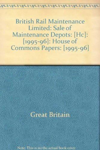 9780102823967: British Rail Maintenance Limited: Sale of Maintenance Depots: [Hc]: [1995-96]: House of Commons Papers: [1995-96]
