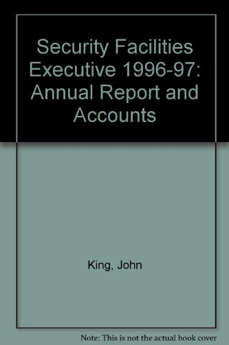 Security Facilities Executive 1996-97: Annual Report and Accounts (010283198X) by John King; Great Britain