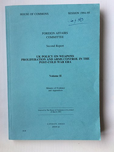 9780102838954: 2nd Report [Session 1994-95]: UK Policy on Weapons Proliferation and Arms Control in the Post-Cold War Era: [Hc]: [1994-95]: House of Commons Papers: [1994-95]