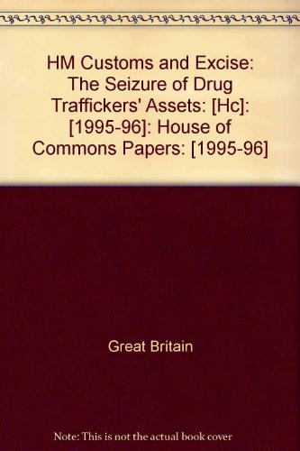 9780102861969: HM Customs and Excise: The Seizure of Drug Traffickers' Assets: [Hc]: [1995-96]: House of Commons Papers: [1995-96]