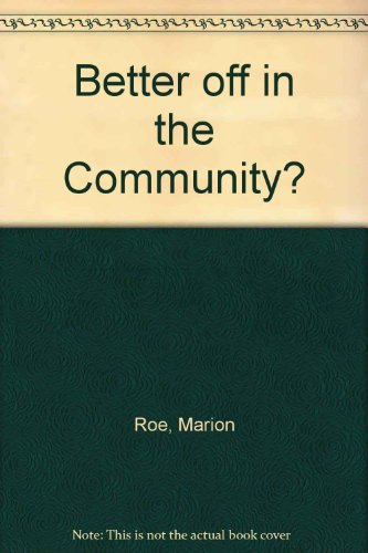 9780102912944: Better off in the Community?
