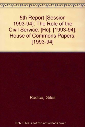 9780102913941: 5th Report [Session 1993-94]: The Role of the Civil Service: [Hc]: [1993-94]: House of Commons Papers: [1993-94]