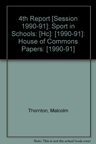 9780102918915: 4th Report [Session 1990-91]: Sport in Schools: [Hc]: [1990-91]: House of Commons Papers: [1990-91]