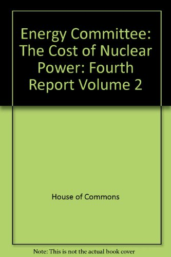 9780102935905: Energy Committee: The Cost of Nuclear Power: Fourth Report Volume 2
