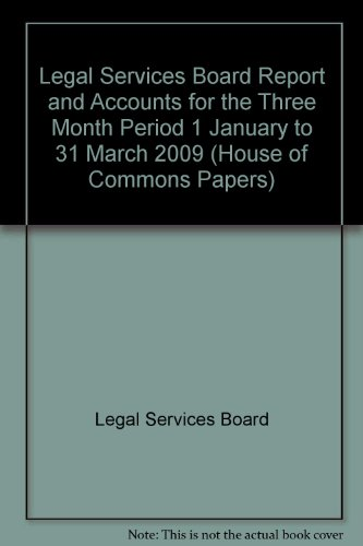 Legal Services Board Report and Accounts for the Three Month Period 1 January to 31 March 2009 (H...