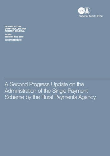 9780102963182: A Second Progress Update on the Administration of the Single Payment Scheme by the Rural Payments Agency (Hc Report By the Comptroller and Auditor General, Session 2008-2009)