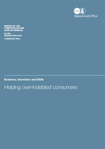 9780102963458: Helping Over-indebted Consumers: Report by Comptroller and Auditor General, Session 2009-10 (HC)