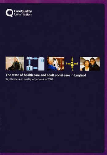 9780102964301: The State of the Health Care and Adult Social Care in England: Key Themes and Quality of Services in 2009