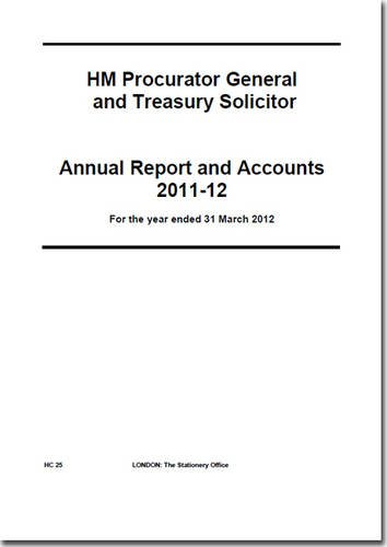 9780102976168: HM Procurator General and Treasury Solicitor Annual Report and Accounts 2011-12: for the Year Ended 31 March 2012 (House of Commons Papers)