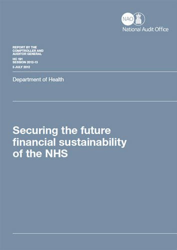 Securing the Future Financial Sustainability of the Nhs: Department of Health (Report By the Comptroller and Auditor General, Session 2012-13) (0102977208) by Great Britain: National Audit Office