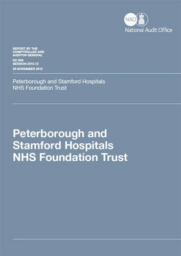 9780102980509: Peterborough and Stamford Hospitals NHS Foundation Trust: Department of Health (House of Commons Papers)